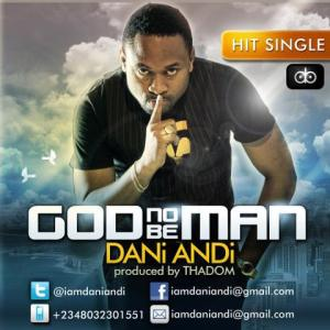 dani-andi-god-no-be-man