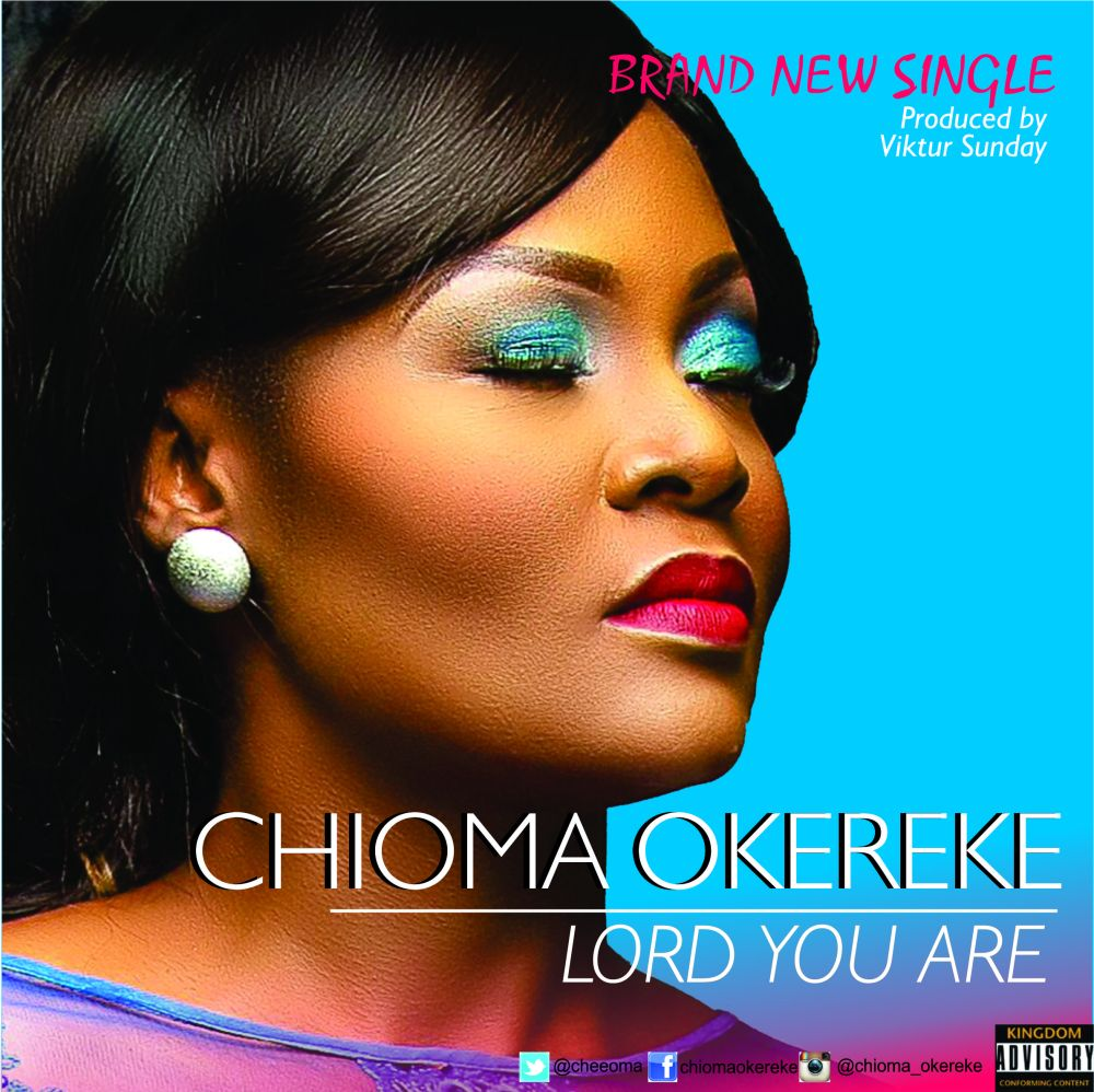 chioma Okereke Lord you are